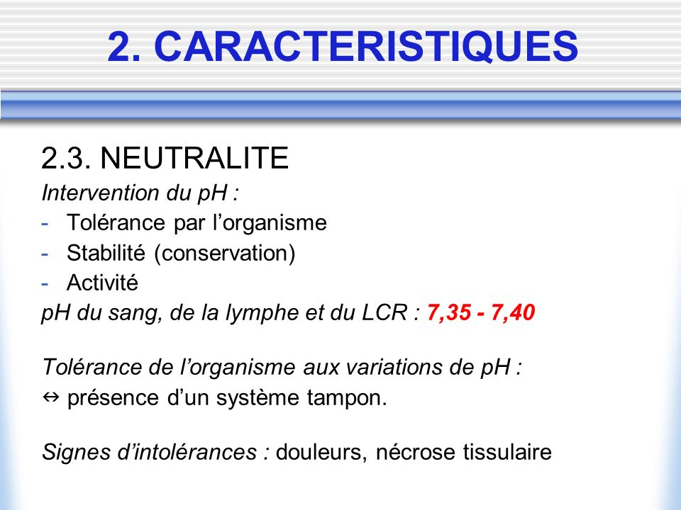 2. CARACTERISTIQUES 2.3. NEUTRALITE Intervention du pH :