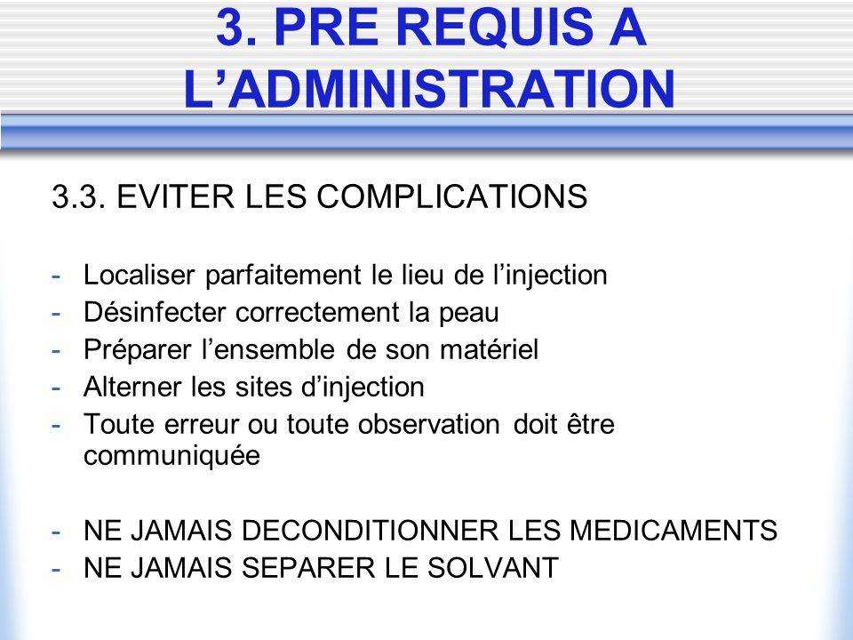 3. PRE REQUIS A L'ADMINISTRATION