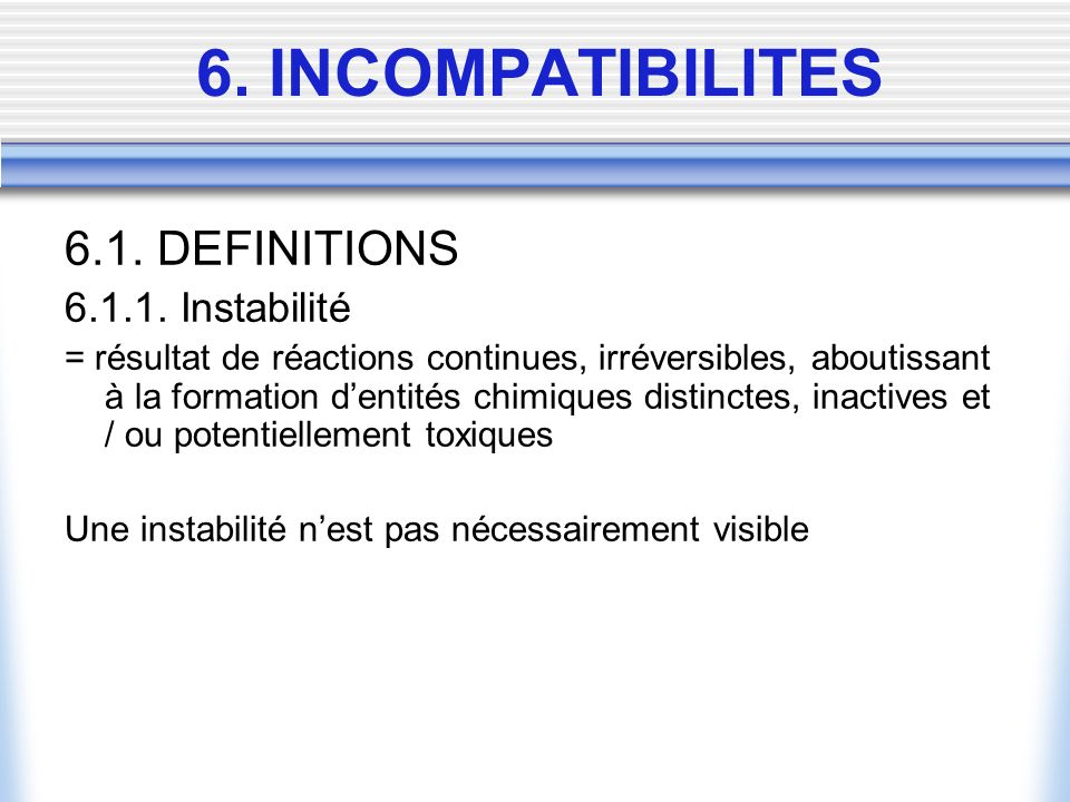 6. INCOMPATIBILITES 6.1. DEFINITIONS 6.1.1. Instabilité
