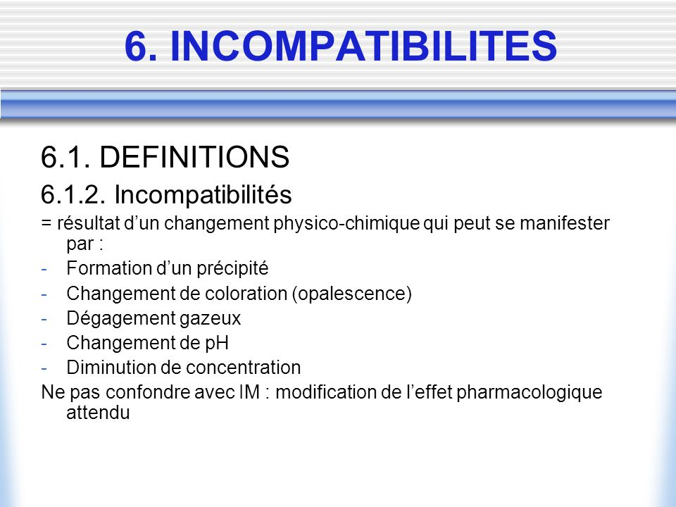 6. INCOMPATIBILITES 6.1. DEFINITIONS 6.1.2. Incompatibilités