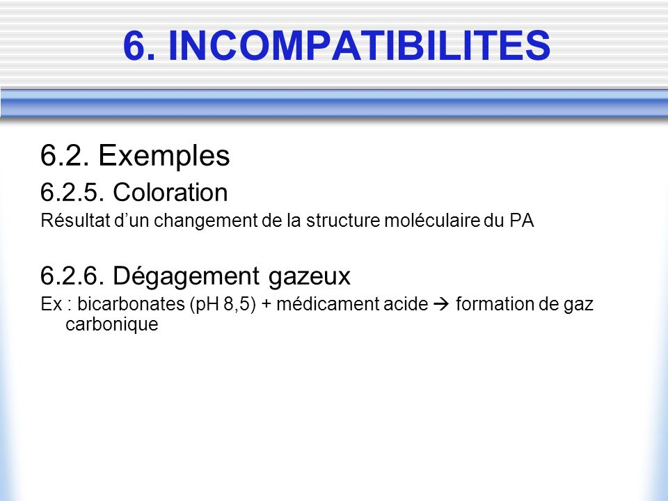6. INCOMPATIBILITES 6.2. Exemples 6.2.5. Coloration