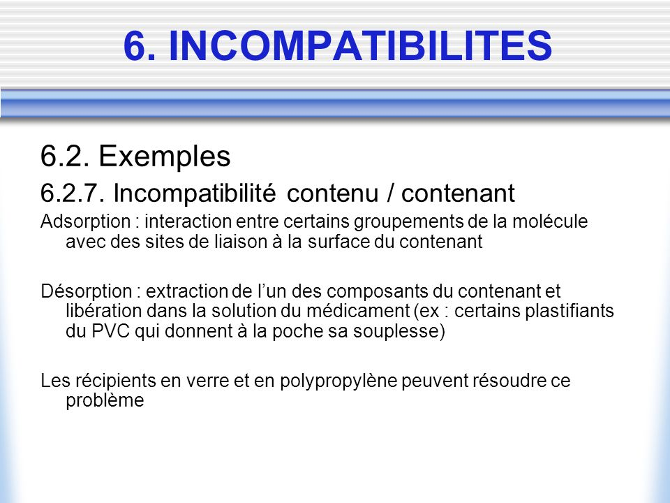 6. INCOMPATIBILITES 6.2. Exemples