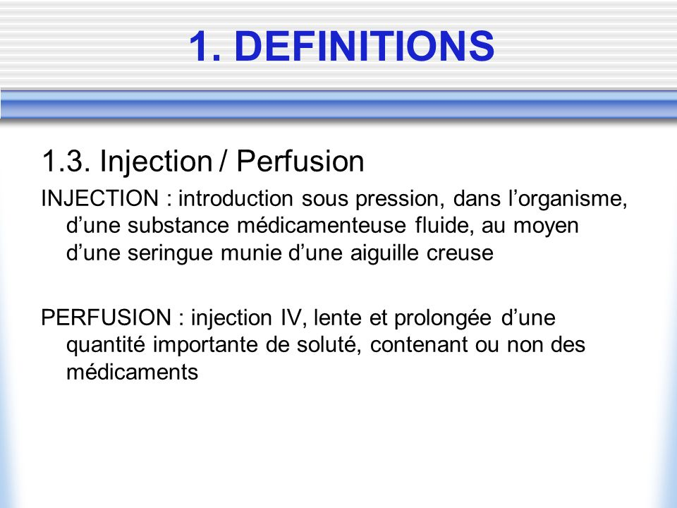 1. DEFINITIONS 1.3. Injection / Perfusion