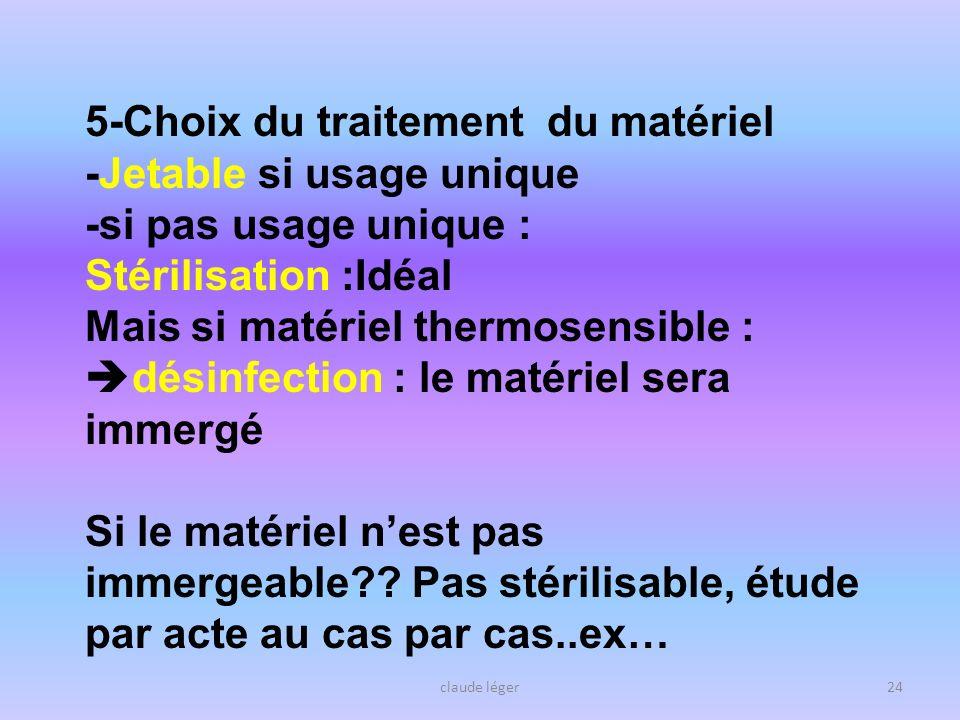 5-Choix du traitement du matériel -Jetable si usage unique
