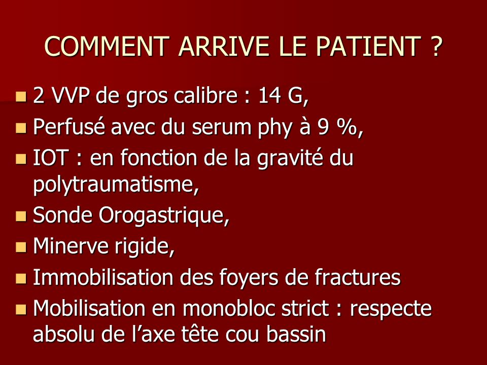 COMMENT ARRIVE LE PATIENT