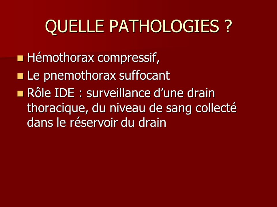 QUELLE PATHOLOGIES Hémothorax compressif, Le pnemothorax suffocant