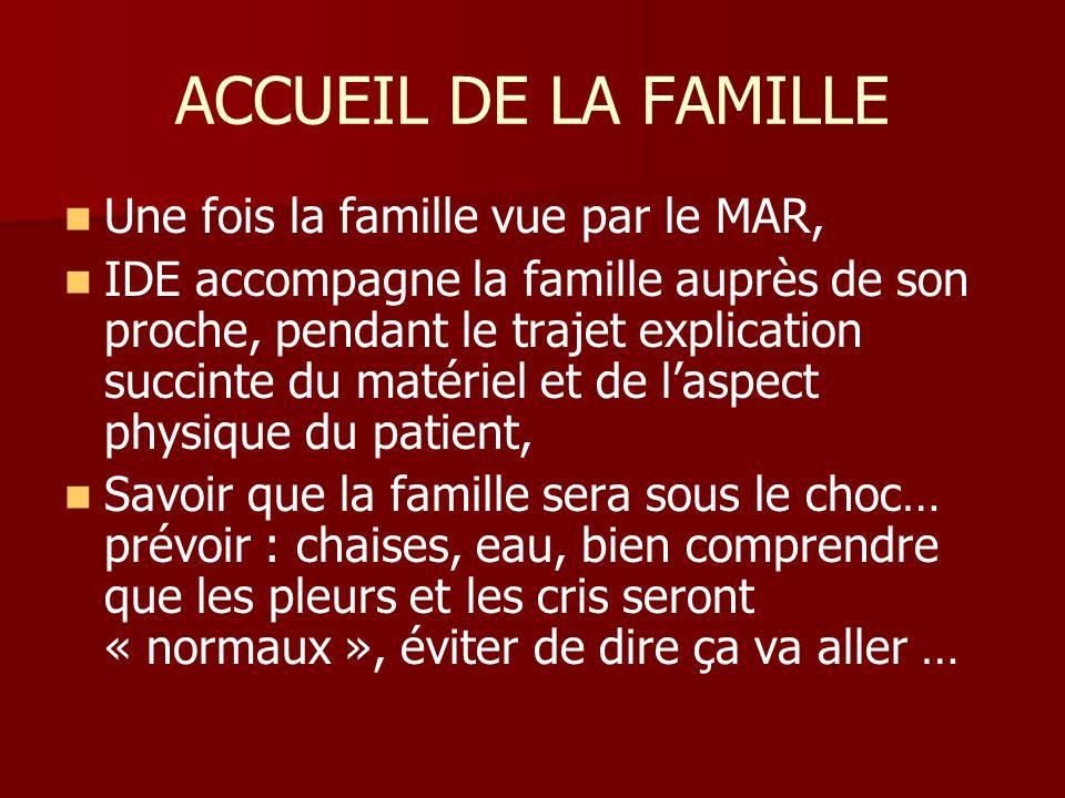 ACCUEIL DE LA FAMILLE Une fois la famille vue par le MAR,