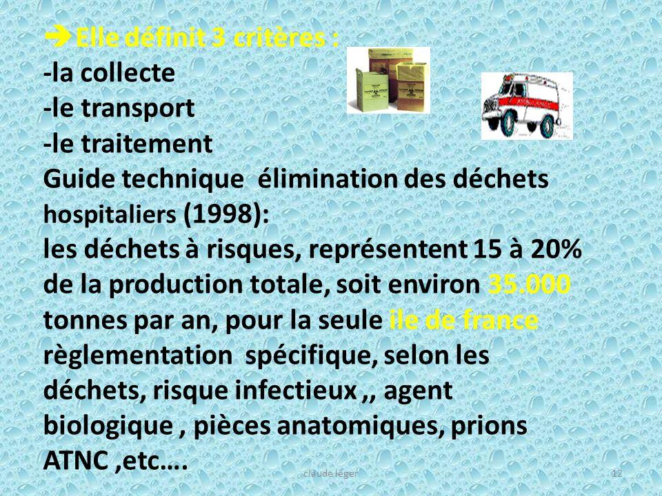 Elle définit 3 critères : -la collecte -le transport -le traitement