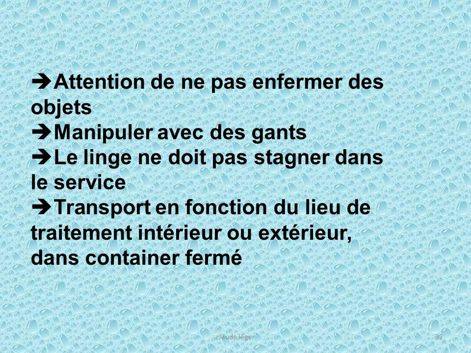 Attention de ne pas enfermer des objets Manipuler avec des gants