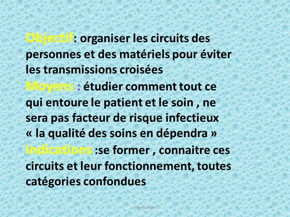 Objectif: organiser les circuits des personnes et des matériels pour éviter les transmissions croisées