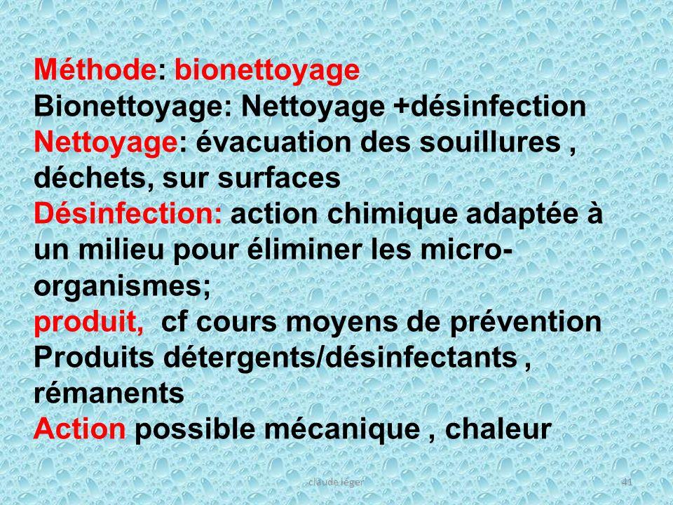 Méthode: bionettoyage Bionettoyage: Nettoyage +désinfection