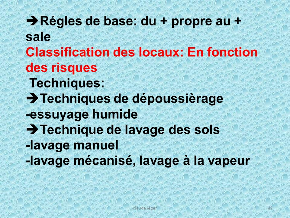Régles de base: du + propre au + sale