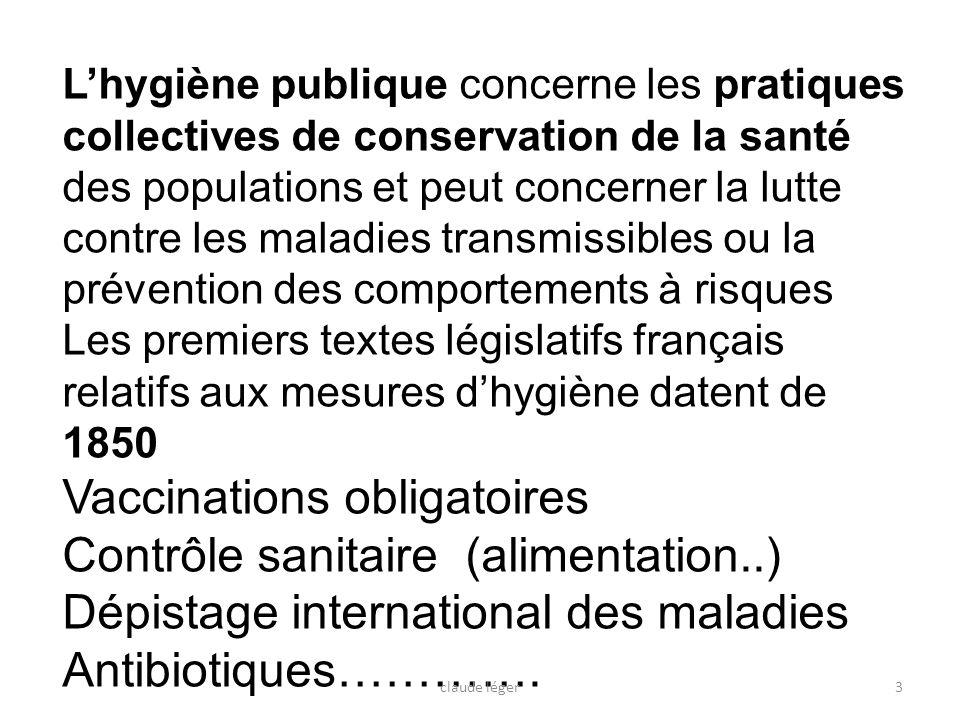 Vaccinations obligatoires Contrôle sanitaire (alimentation..)