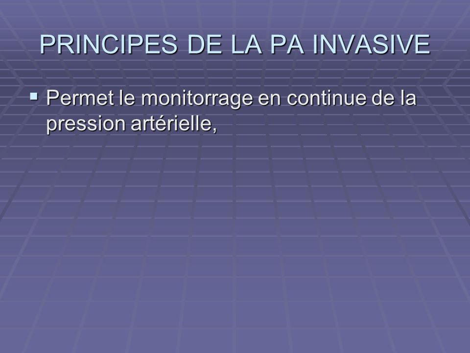 PRINCIPES DE LA PA INVASIVE