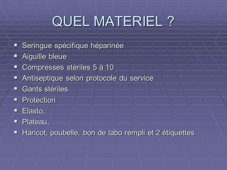 QUEL MATERIEL Seringue spécifique héparinée Aiguille bleue