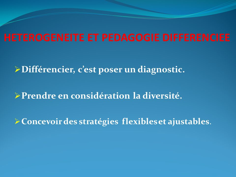 HETEROGENEITE ET PEDAGOGIE DIFFERENCIEE