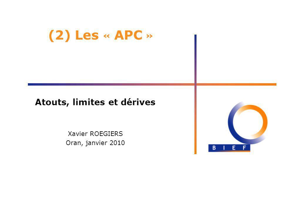 Atouts, limites et dérives Xavier ROEGIERS Oran, janvier 2010