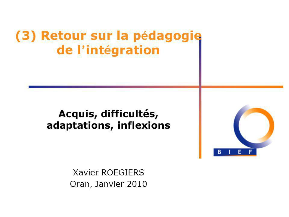 (3) Retour sur la pédagogie de l'intégration