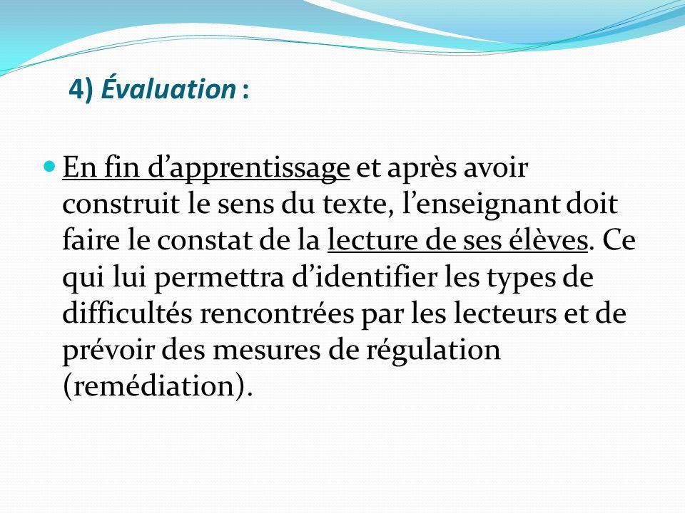 4) Évaluation :