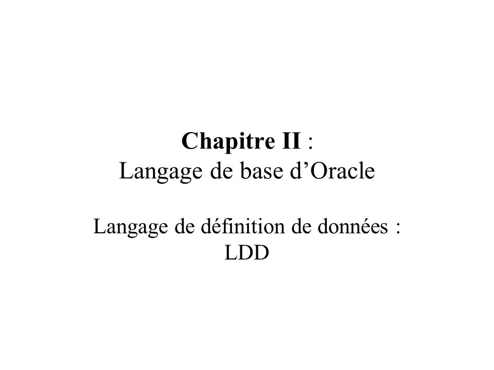 Chapitre II : Langage de base d'Oracle
