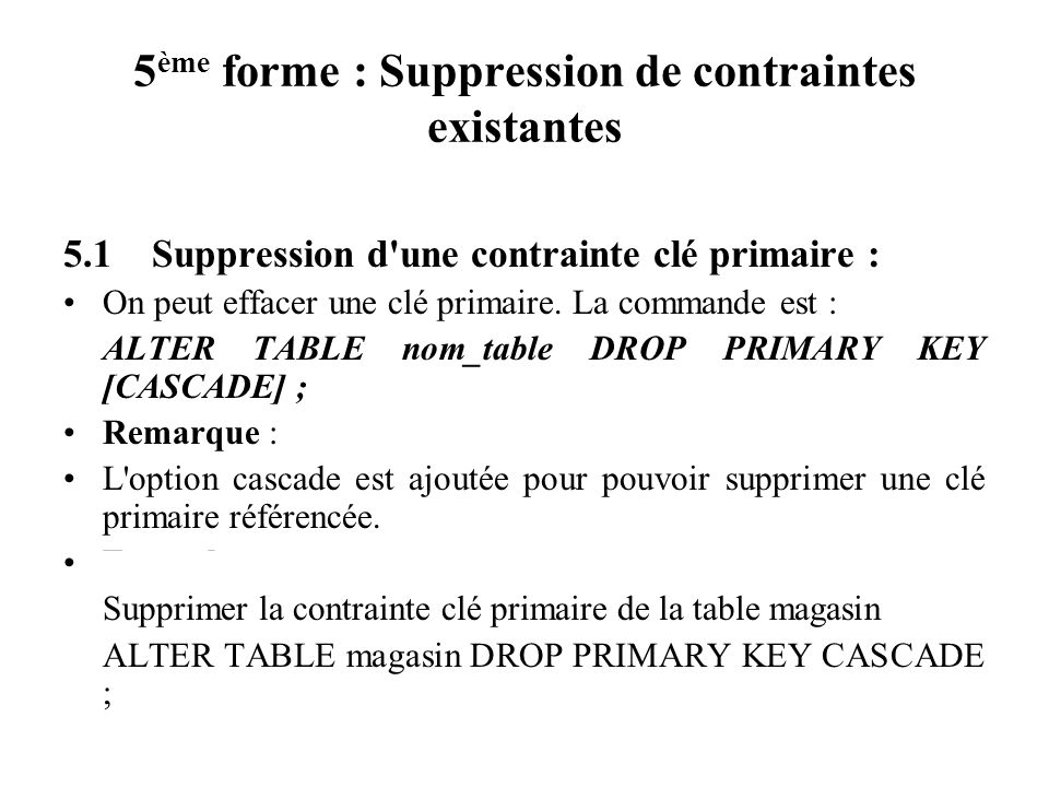 5ème forme : Suppression de contraintes existantes