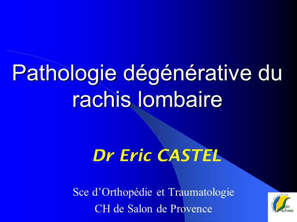 Pathologie dégénérative du rachis lombaire