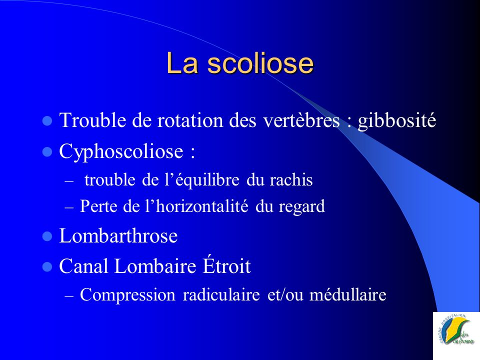 La scoliose Trouble de rotation des vertèbres : gibbosité