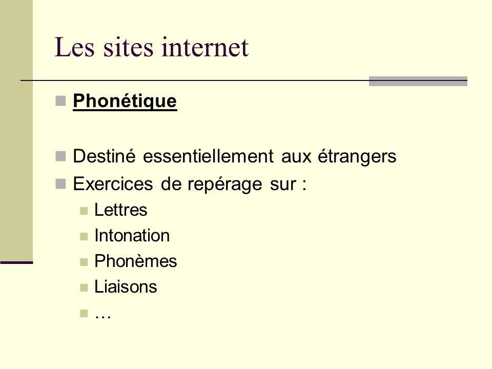 Les sites internet Phonétique Destiné essentiellement aux étrangers