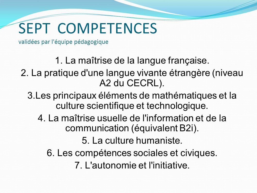 SEPT COMPETENCES validées par l équipe pédagogique