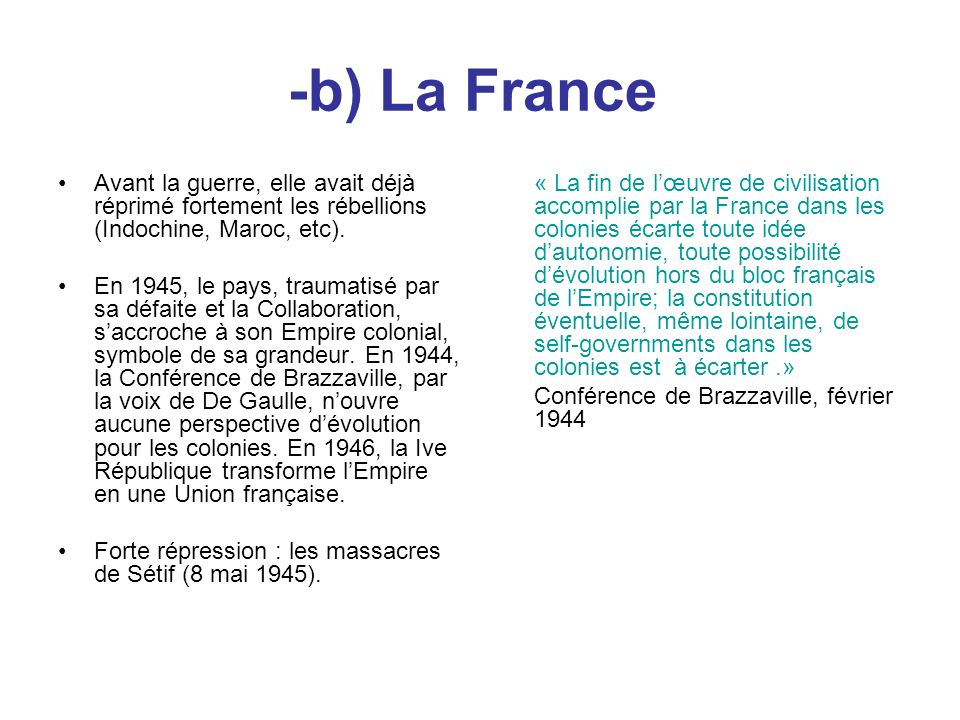 -b) La France Avant la guerre, elle avait déjà réprimé fortement les rébellions (Indochine, Maroc, etc).