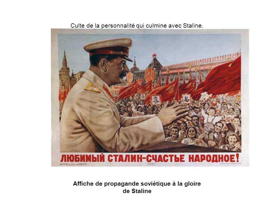 Culte de la personnalité qui culmine avec Staline.