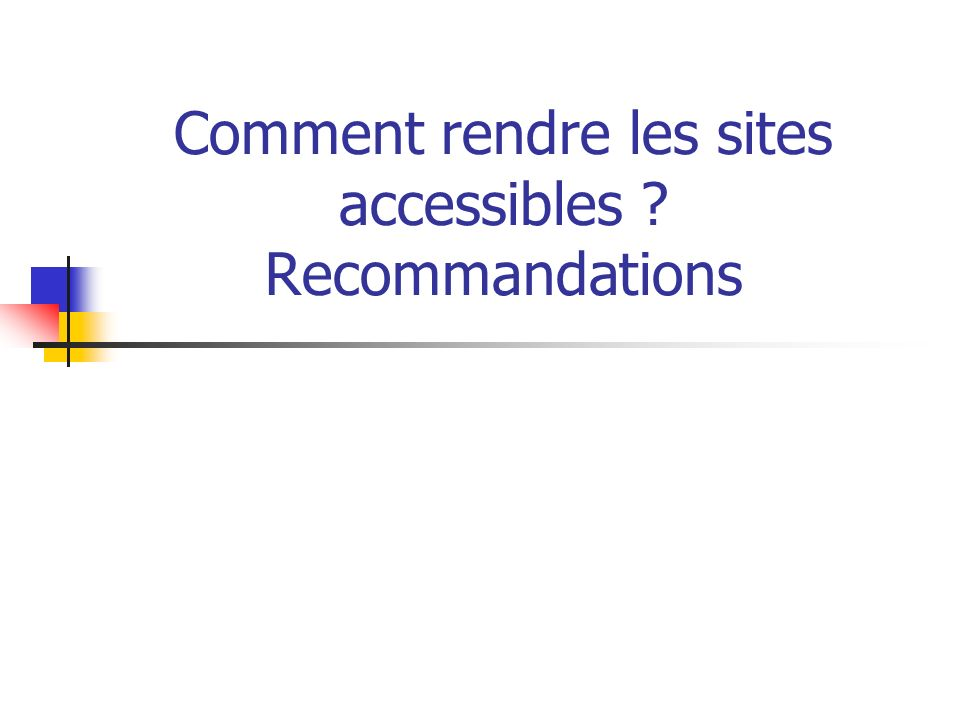 Comment rendre les sites accessibles Recommandations