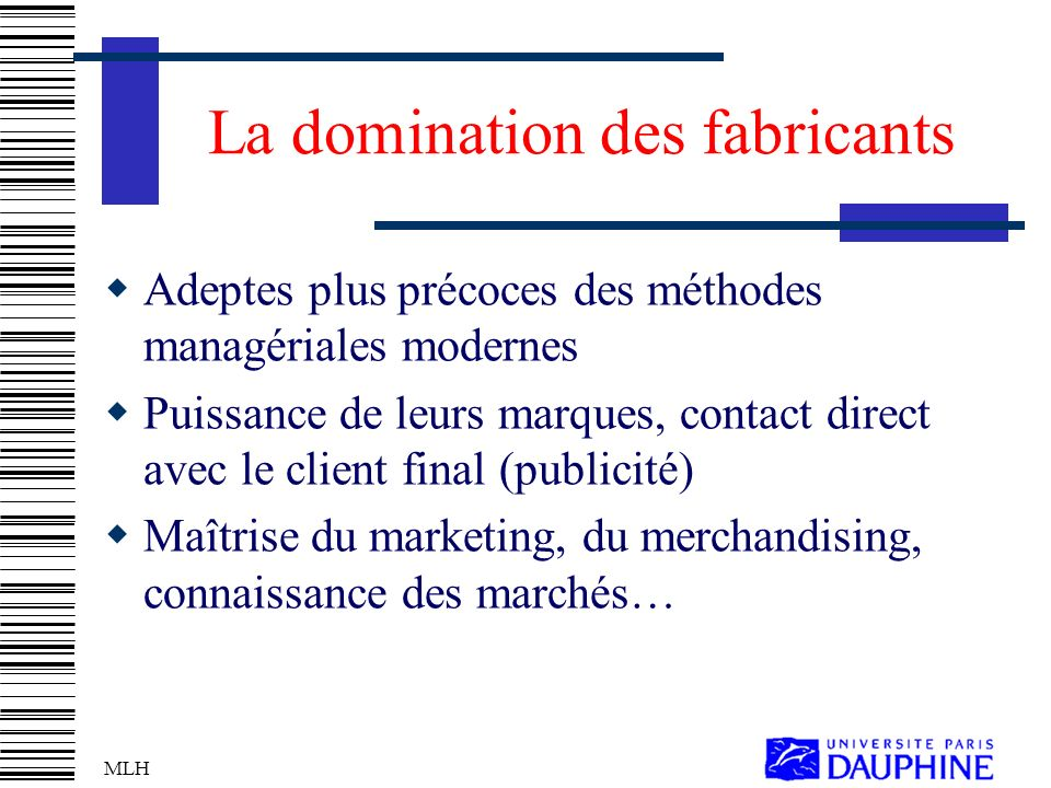 La domination des fabricants