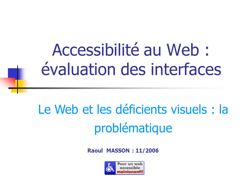 Accessibilité au Web : évaluation des interfaces