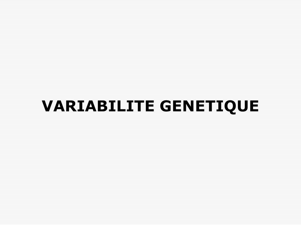 VARIABILITE GENETIQUE