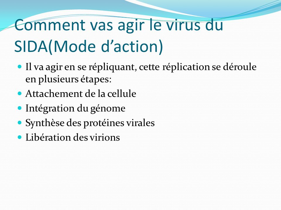 Comment vas agir le virus du SIDA(Mode d'action)