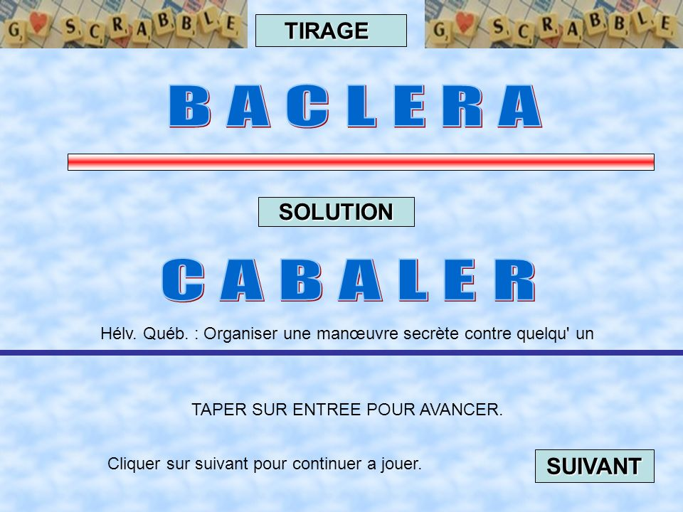B A C L E R A C A B A L E R TIRAGE SOLUTION SUIVANT