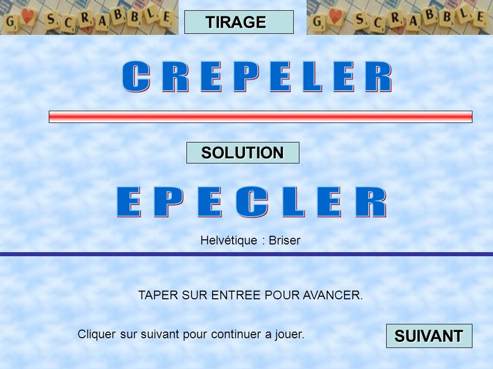 C R E P E L E R E P E C L E R TIRAGE SOLUTION SUIVANT