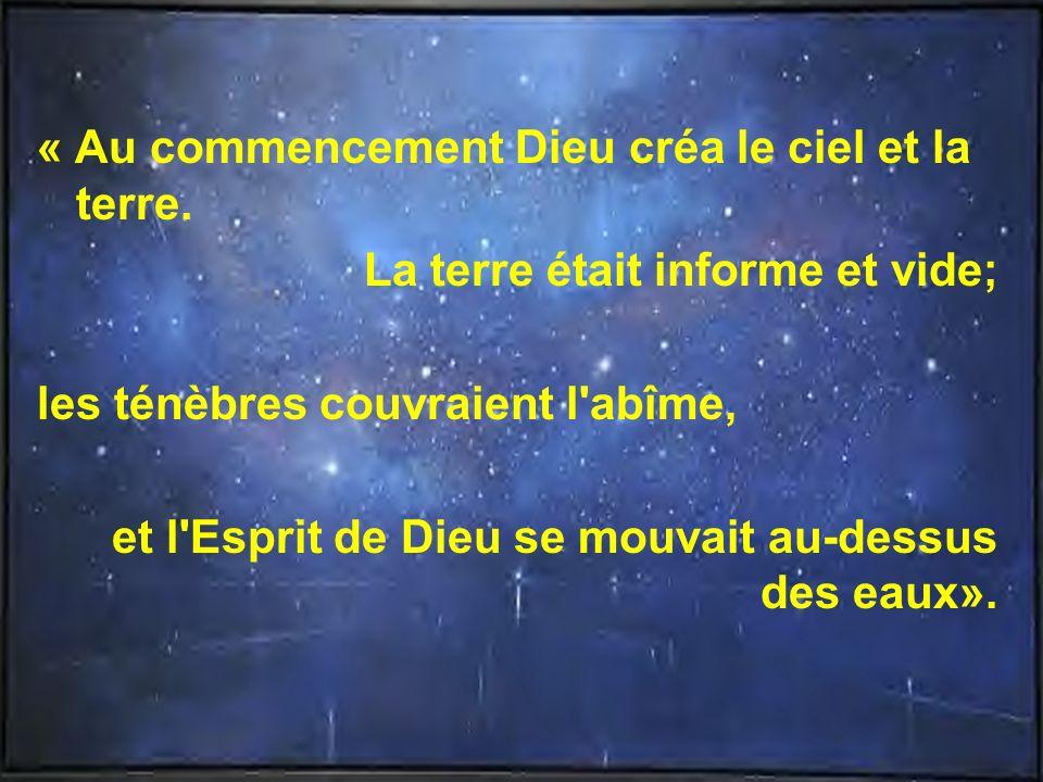 « Au commencement Dieu créa le ciel et la terre.
