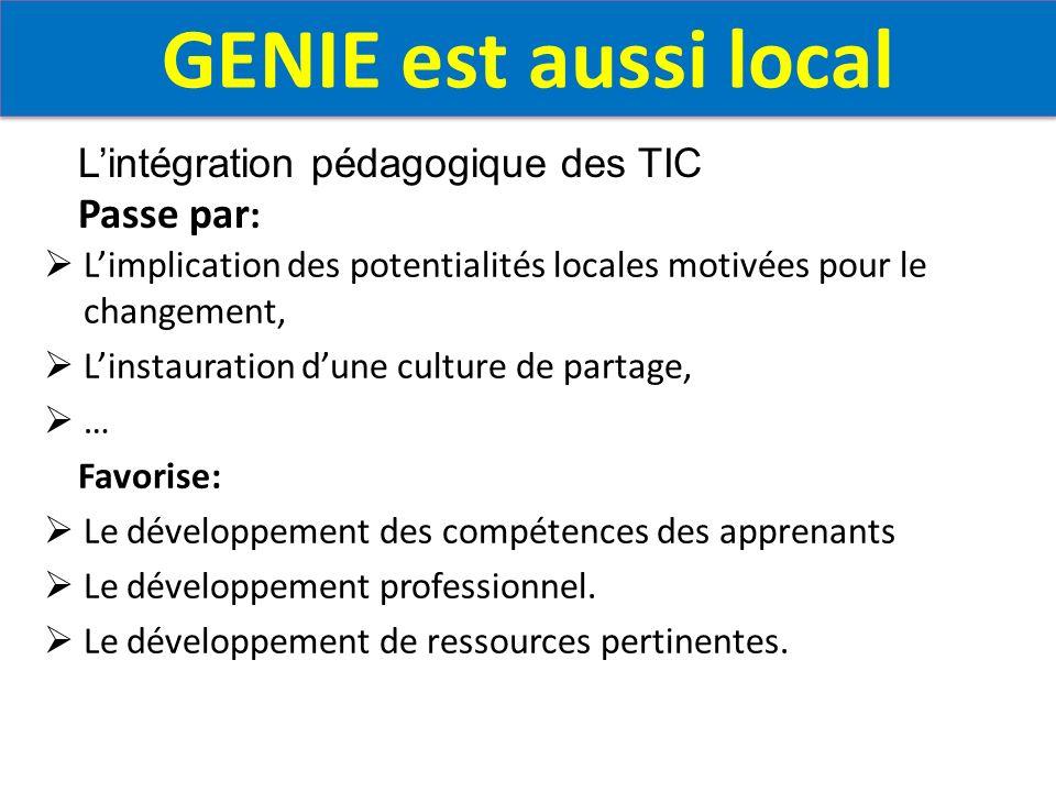 GENIE est aussi local Passe par: L'intégration pédagogique des TIC