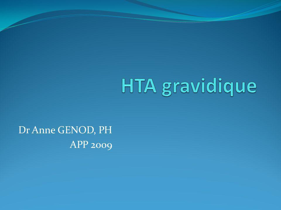 HTA gravidique Dr Anne GENOD, PH APP 2009