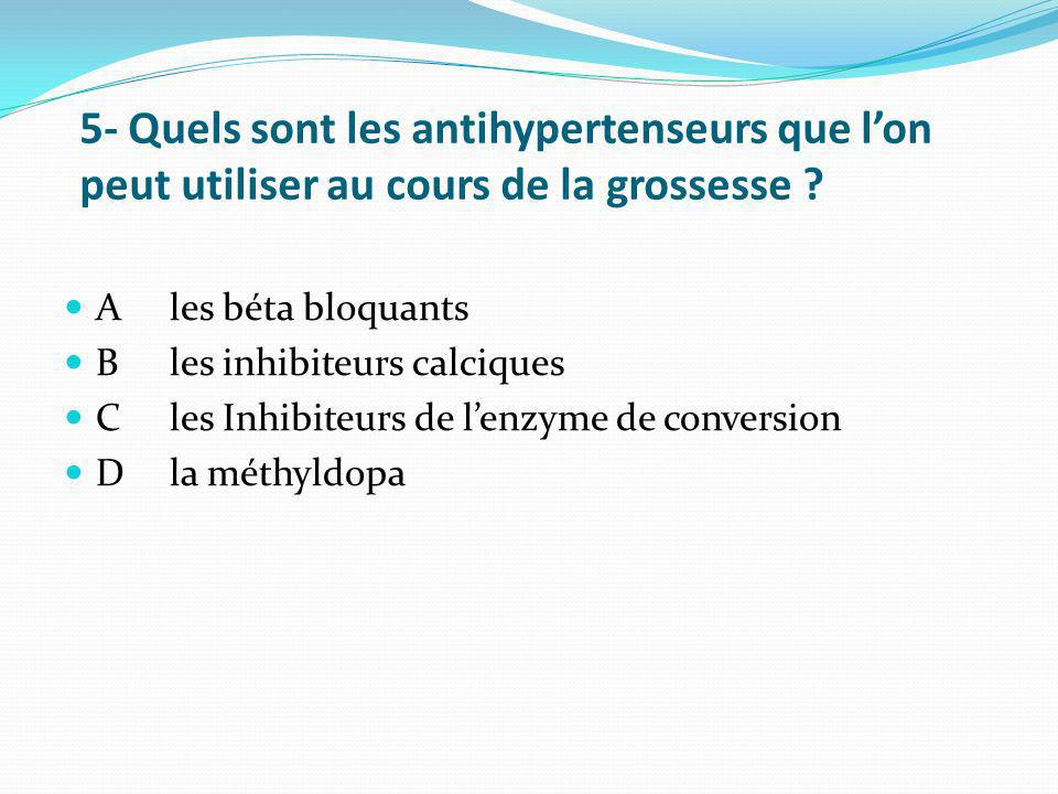 5- Quels sont les antihypertenseurs que l'on peut utiliser au cours de la grossesse