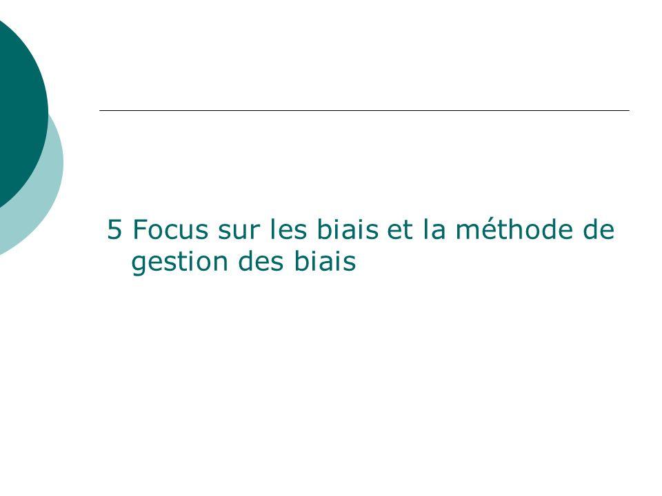 5 Focus sur les biais et la méthode de gestion des biais