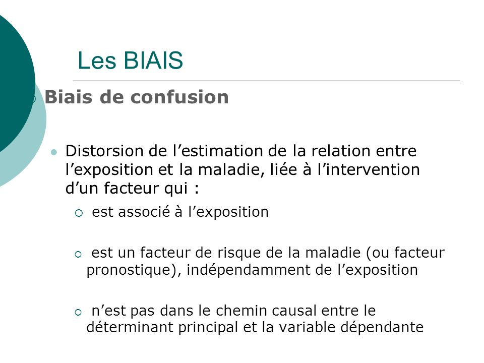 Les BIAIS Biais de confusion est associé à l'exposition