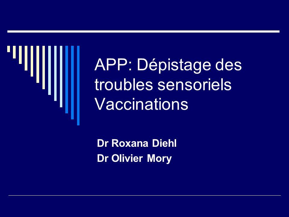 APP: Dépistage des troubles sensoriels Vaccinations