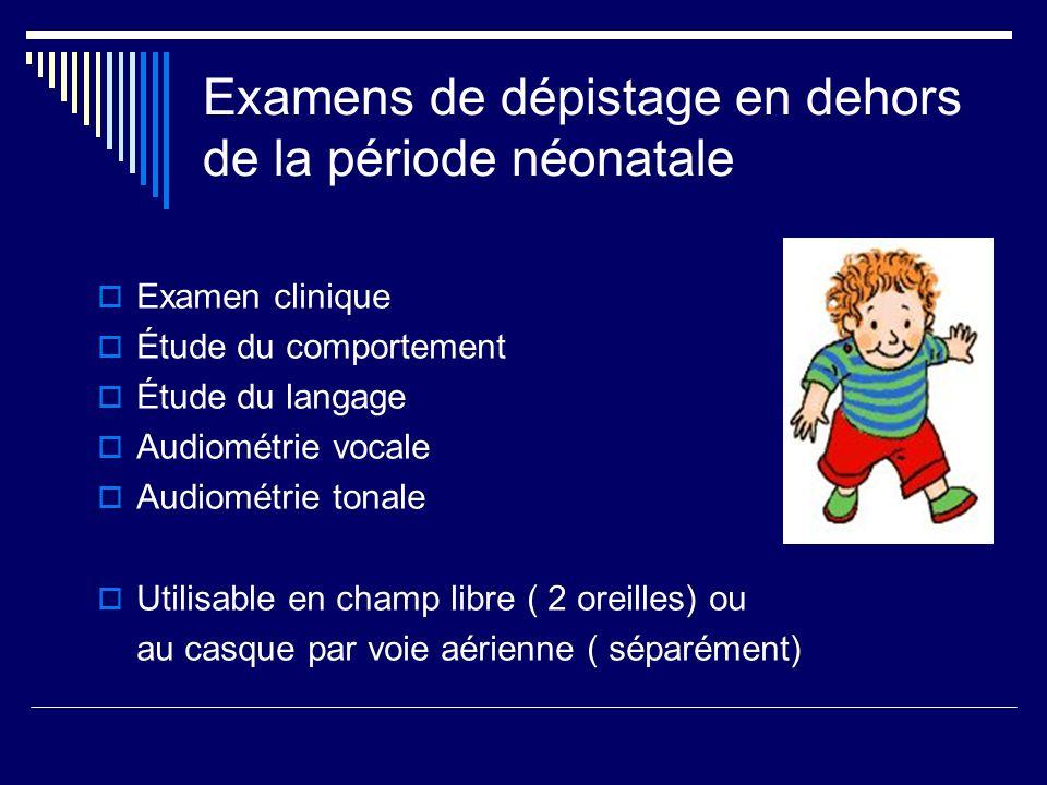 Examens de dépistage en dehors de la période néonatale
