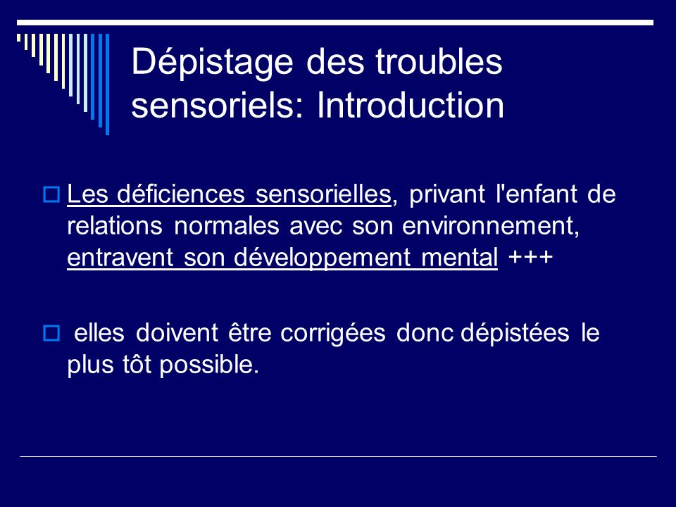 Dépistage des troubles sensoriels: Introduction