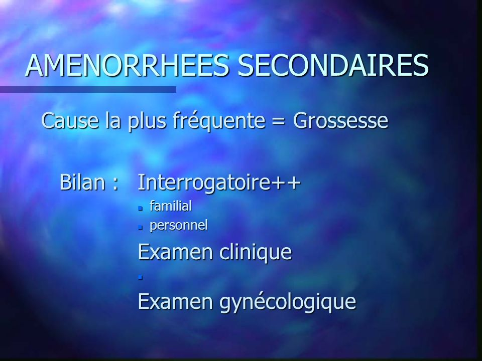 AMENORRHEES SECONDAIRES