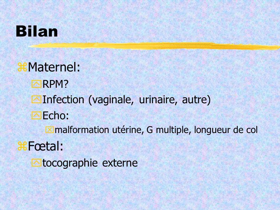 Bilan Maternel: Fœtal: RPM Infection (vaginale, urinaire, autre)