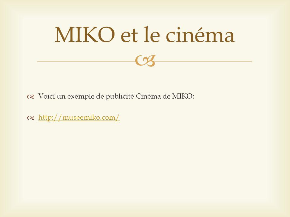 MIKO et le cinéma Voici un exemple de publicité Cinéma de MIKO: